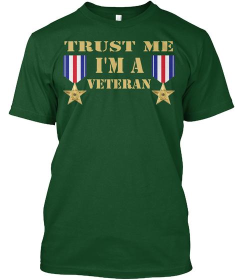Trust Me I'm A Veteran T Shirt Design 2 Deep Forest T-Shirt Front