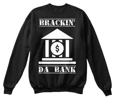 Brackin' Da Bank Black T-Shirt Front