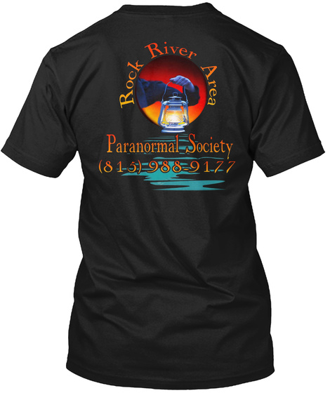 Rock River Area Paranormal Society (815) 988 9177  Black T-Shirt Back