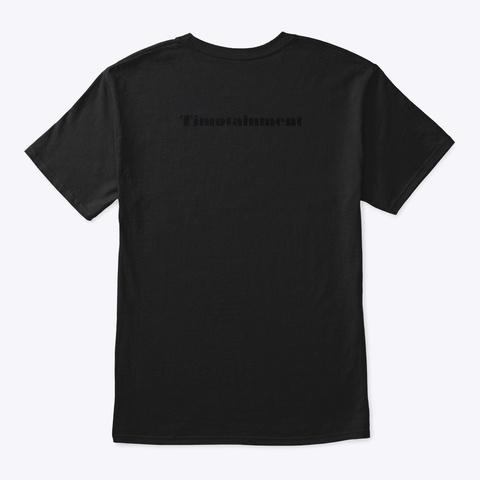 Timotainment   Brogle Black T-Shirt Back