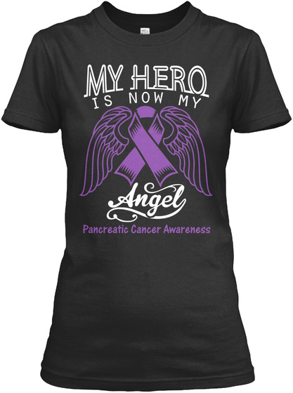 My Hero Is Now  My Angel Pancreatic  Cancer Awareness Black T-Shirt Front