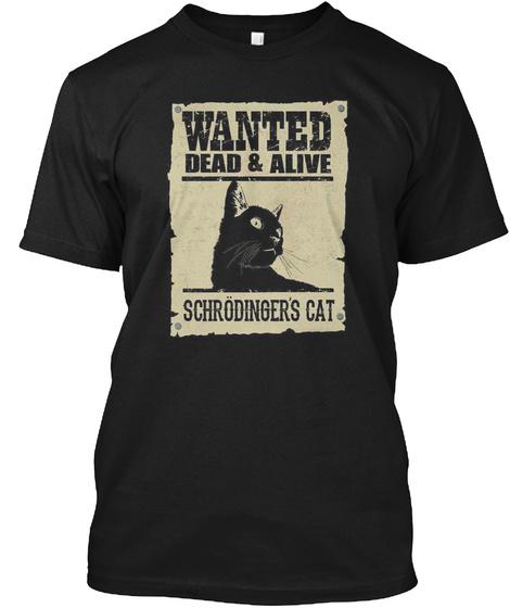 Wanted Dead & Live Schrodinger's Cat Black T-Shirt Front