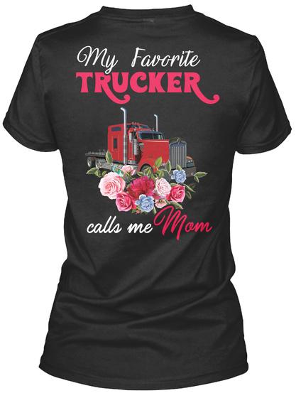 My Favourite Trucker Calls Me Mom Black T-Shirt Back