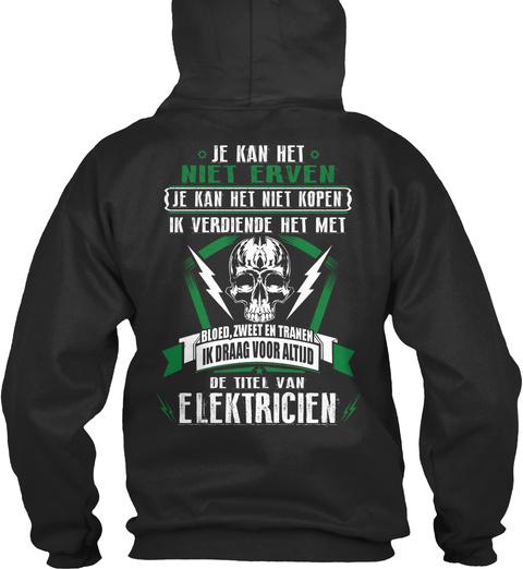 Je Kan Het Niet Erven Je Kan Het Niet Kopen Ik Verdiende Het Met Bloed Zweet Tranen Ik Draag Voor Altijd De Titel Van... Jet Black T-Shirt Back