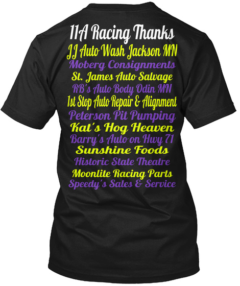 11 A Racing Thanks Jj Auto Wash Jackson Mn Moberg Consignments St. James Auto Salvage Rb's Auto Body Odin Mn 1st Stop... Black T-Shirt Back