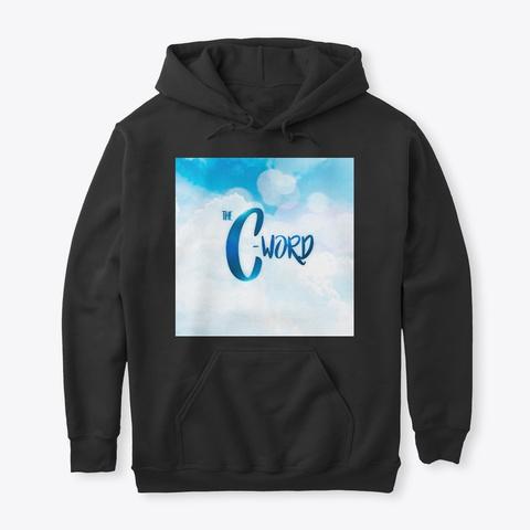 The C Word Fall/Winter Merch Black Sweatshirt Front