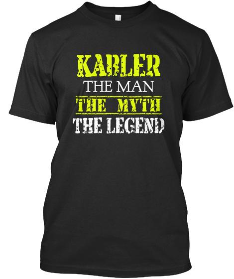Kabler The Man The Myth The Legend Black T-Shirt Front