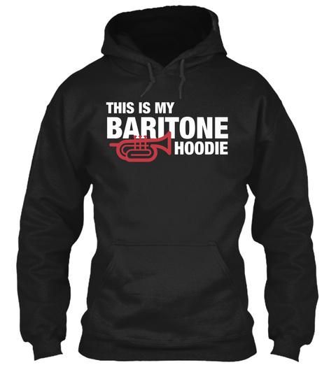 This Is My Baritone Hoodie  Black Sweatshirt Front