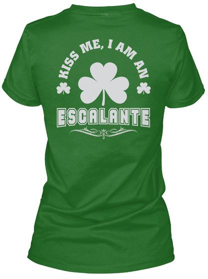 Kiss Me I Am Escalante Thing T Shirts Irish Green Kaos Back