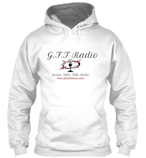 G.F.T Radio Grown Folks Talk Radio White T-Shirt Front
