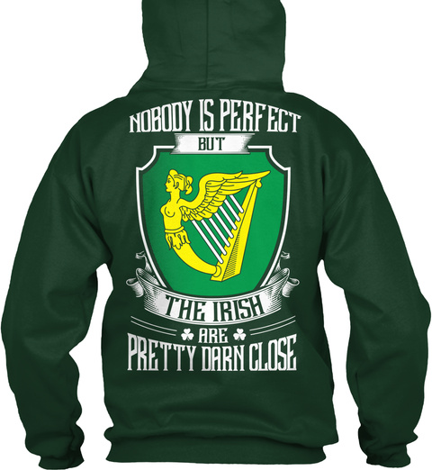 Nobody Is Perfect But The Irish Are Pretty Darn Close Forest Green T-Shirt Back