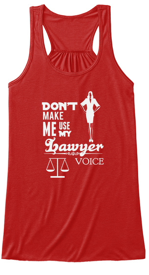 Dont Make Me Use My Lawyer Voice Red T-Shirt Front