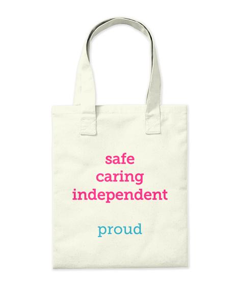 Safe Caring Independent  Proud Natural Tote Bag Back