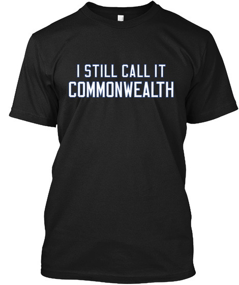 I Still Call It Commonwealth Black T-Shirt Front