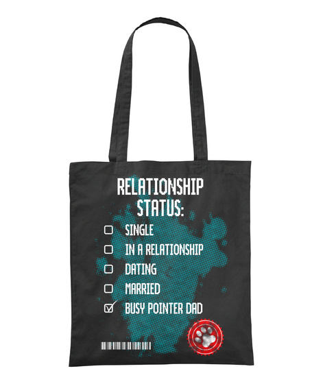Relationship Status Single In A Relationship Dating Married Busy Pointer Dad Black T-Shirt Front
