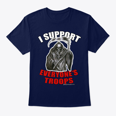 Grim Reaper I Support Everyone's Troops Navy T-Shirt Front