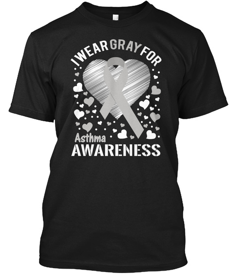 I Wear Gray For Asthma Awareness Black T-Shirt Front