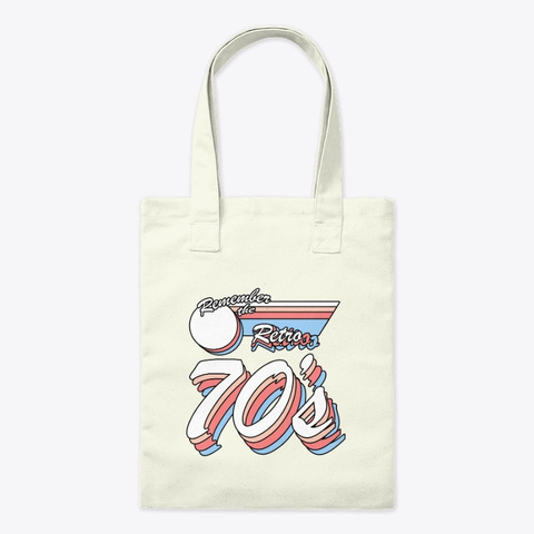"""""""Remember The 70's""""  Retro Design Natural T-Shirt Front"""