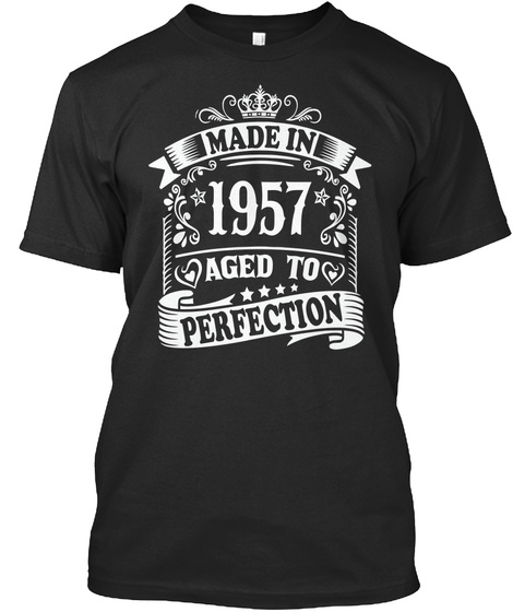 Made In 1957 Aged To Perfection Black T-Shirt Front