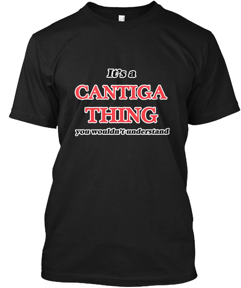 It's A Cantiga Thing Black T-Shirt Front