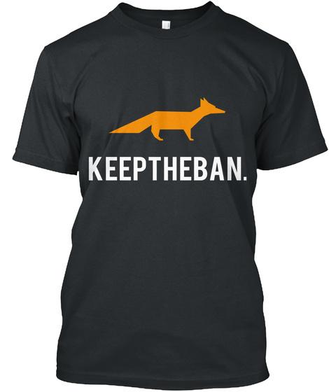 Keeptheban. Black T-Shirt Front