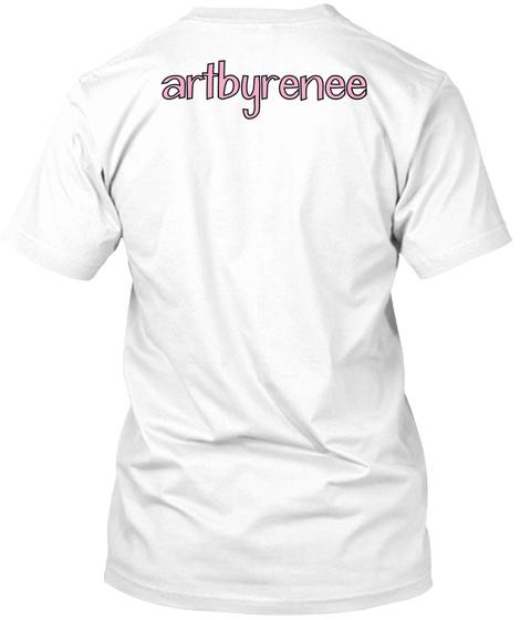 Artby Renee White T-Shirt Back