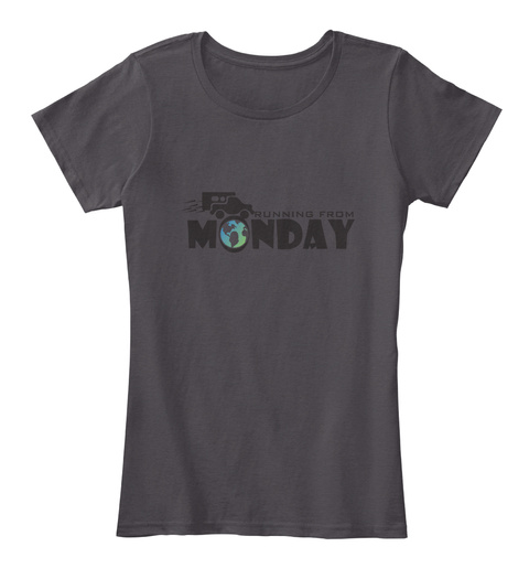 Running From Monday Heathered Charcoal  T-Shirt Front