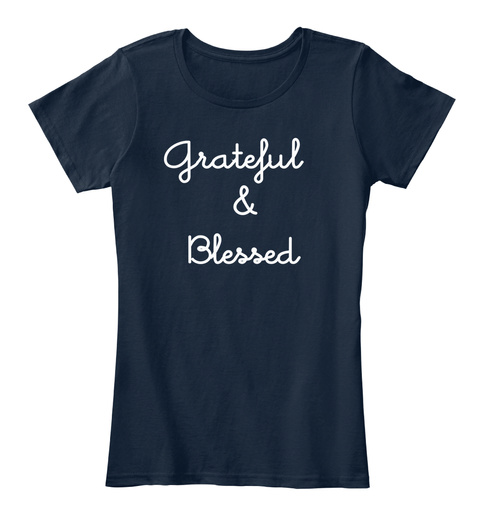 Grateful  & Blessed New Navy Women's T-Shirt Front