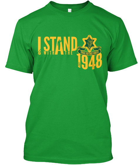 I Stand Israel Defense Forces 1948  Kelly Green T-Shirt Front