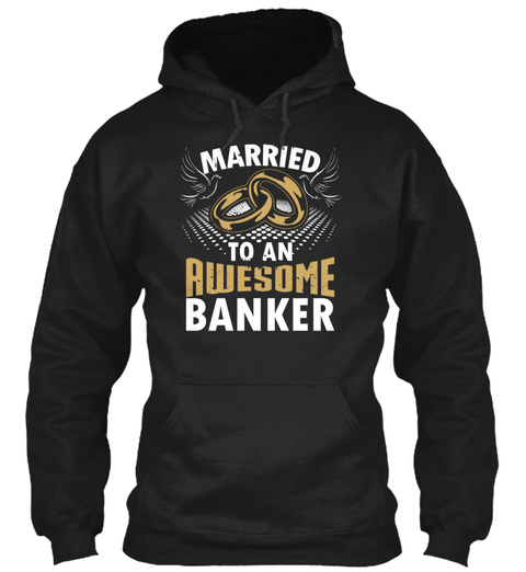 Married To An Awesome Banker Black T-Shirt Front