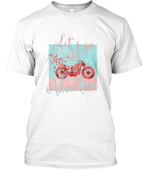 Let's Go For Adventure White T-Shirt Front