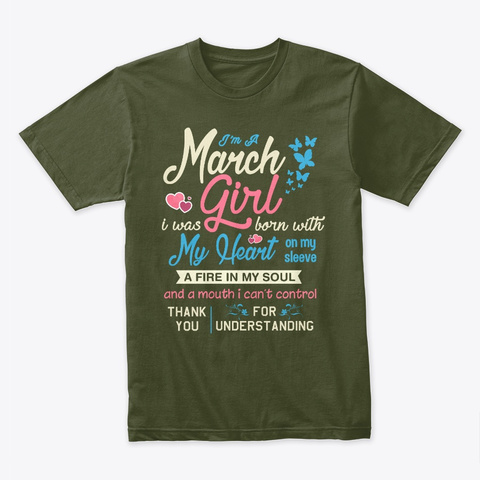March Girl Born With My Heart On Sleeve Military Green T-Shirt Front