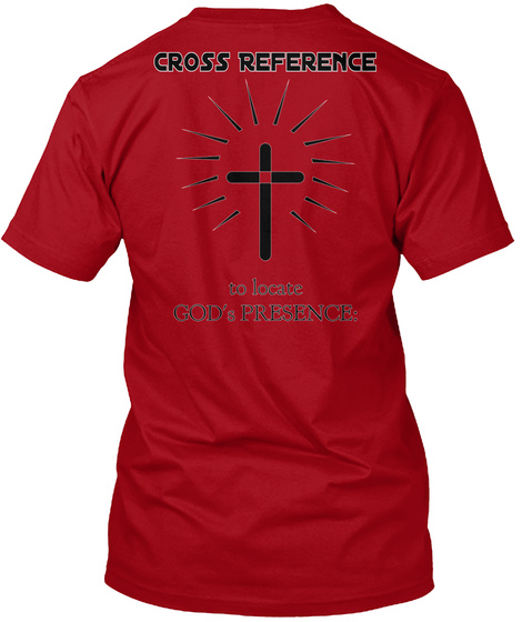 Cross Reference To Locate God's Presence: Deep Red T-Shirt Back