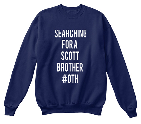 Searching For A Scott Brother #Oth  Navy  Sweatshirt Front