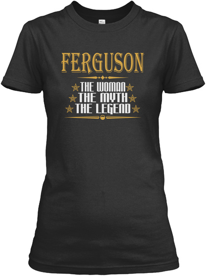 Ferguson The Woman The Myth The Legend Black T-Shirt Front
