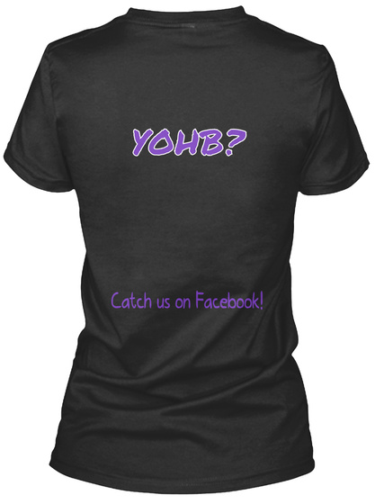 Yohb Catch Us On Facebook Black T-Shirt Back