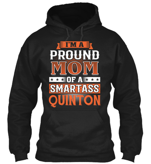 Proud Mom Of A Smartass Quinton. Customizable Name Black T-Shirt Front