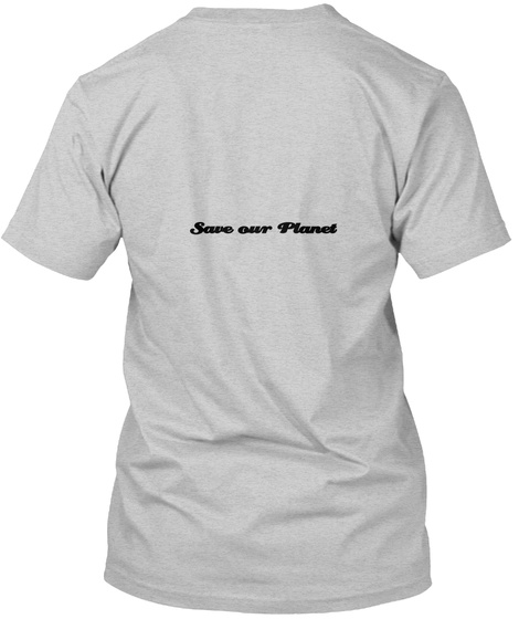Save Our Planet Light Steel T-Shirt Back