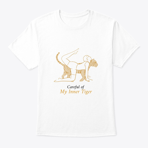 Careful Of My Inner Tiger Design White T-Shirt Front