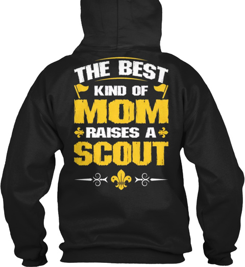 The Best Kind Of Mom Raises A Scout Black Sweatshirt Back