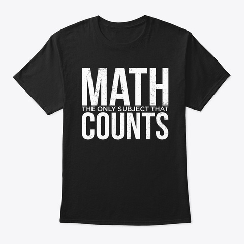 Funny Math The Only Subject That Counts  Black T-Shirt Front