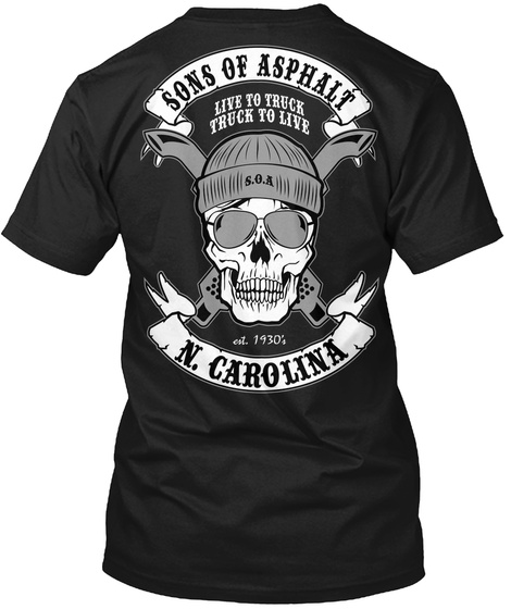 Sons Of Asphalt Live To Truck Truck To Live S.O.A 1930; N. Carolina Black T-Shirt Back