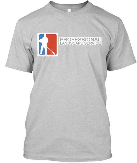 Professional Landscape Service Light Steel T-Shirt Front