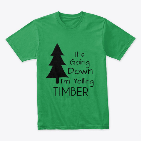 Timber Design Kelly Green T-Shirt Front