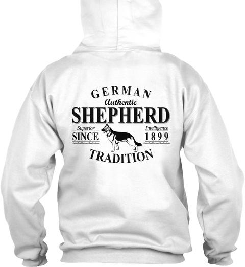 German Authentic Shepherd Superior Since Intelligence 1899 Tradition White Sweatshirt Back