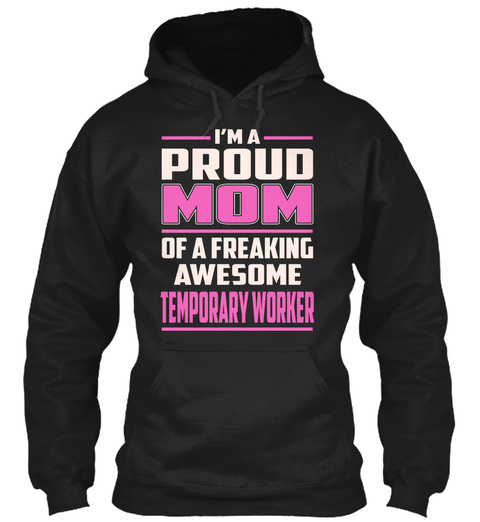 Temporary Worker   Proud Mom Black T-Shirt Front