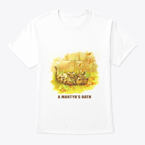 A Martyr's Oath | Cat Tee White T-Shirt Front