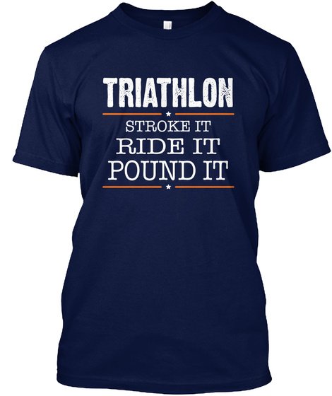 Triathlon Stroke It Ride It Pound It  Navy T-Shirt Front
