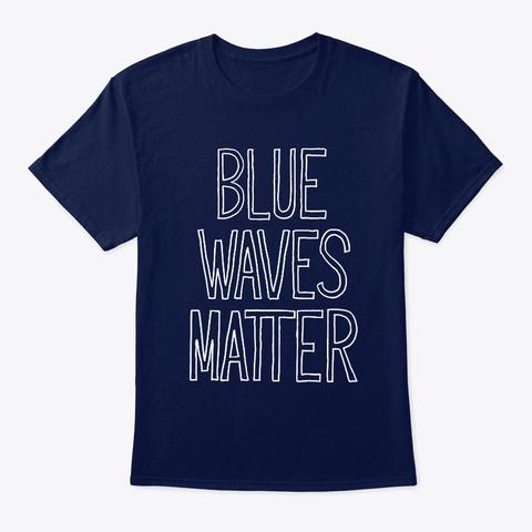 Blue Waves Matter Tee Navy T-Shirt Front