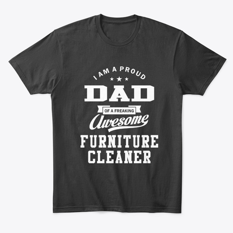 Dad Of An Awesome Furniture Cleaner Black T-Shirt Front